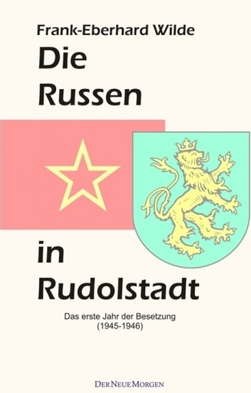 Die Russen in Rudolstadt ebook by Frank-Eberhard Wilde