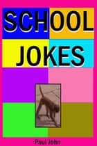 School Jokes ebook by Paul John