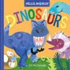 Hello, World! Dinosaurs ebook by Jill McDonald