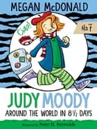Judy Moody: Around the World in 8 1/2 Days ebook by Megan McDonald, Peter H. Reynolds