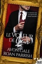 Le voleur de coeur ebook by Avon Gale, Roan Parrish