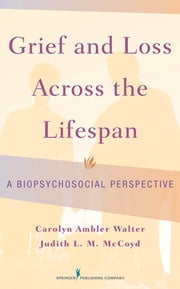 Grief and Loss Across the Lifespan - A Biopsychosocial Perspective ekitaplar by PhD Carolyn Ambler Walter, PhD, LCSW,...