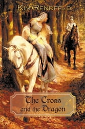 The Cross and the Dragon ebook by Kim Rendfeld