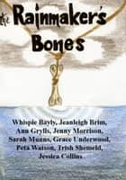 The Rainmaker's Bones ebook by Hospital Books