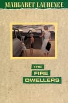 The Fire-Dwellers eBook by Margaret Laurence