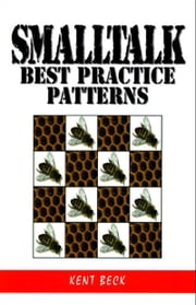 Smalltalk Best Practice Patterns ebook by Kent Beck