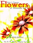 Flowers of Mountain and Plain (Illustrations) ebook by Edith S. Clements