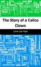 The Story of a Calico Clown ebook by Laura Lee Hope