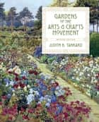 Gardens of the Arts and Crafts Movement ebook by