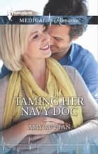 Taming Her Navy Doc ebook by Amy Ruttan