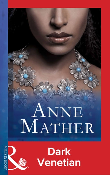 Dark Venetian (Mills & Boon Modern) (The Anne Mather Collection) ebook by Anne Mather