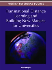 Transnational Distance Learning and Building New Markets for Universities ebook by Robert Hogan