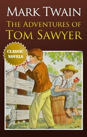 THE ADVENTURES OF TOM SAWYER Classic Novels: New Illustrated [Free Audiobook Links] ebook by MARK TWAIN