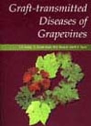 Graft-transmitted Diseases of Grapevines ebook by LR Krake,N Steele Scott,MA Rezaian,RH Taylor