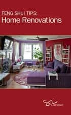 Feng Shui Tips: Home Renovations ebook by S. Lee Wright