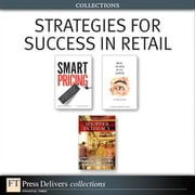 Strategies for Success in Retail (Collection) ebook by Jagmohan John Raju,Z. John Zhang,Herb Sorensen,Rick DeHerder,Dick Blatt