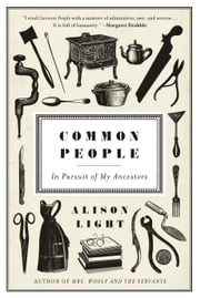 Common People - In Pursuit of My Ancestors ebook by Alison Light