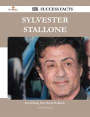 Sylvester Stallone 182 Success Facts - Everything you need to know about Sylvester Stallone ebook by Charles Blanchard