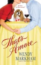 That's Amore ebook by Wendy Markham