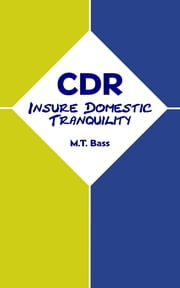 CDR: Insure Domestic Tranquility ebook by M.T. Bass