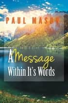 A Message Within It's Word's ebook by Paul Mason