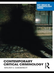 Contemporary Critical Criminology ebook by Walter  S. DeKeseredy