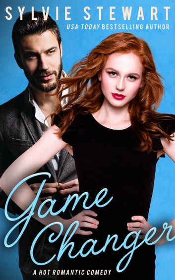 Game Changer - A Hot Romantic Comedy ebook by Sylvie Stewart