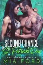 Second Chance on St. Patrick's Day - Second Chance on St. Patrick's Day, #3 ebook by Mia Ford