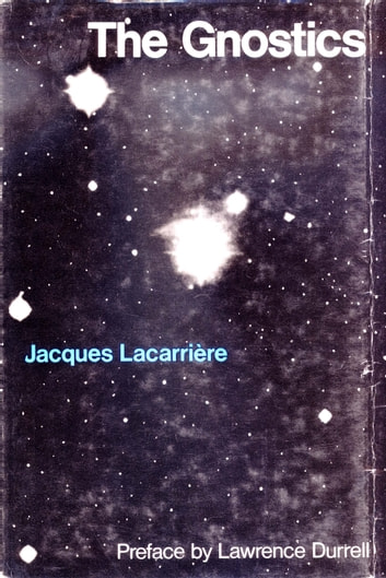 The Gnostics ebook by Jacques Lacarriere