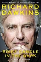 Brief Candle in the Dark ebook by Richard Dawkins