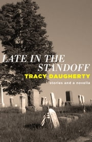 Late in the Standoff ebook by Tracy Daugherty