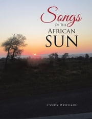 Songs of the African Sun ebook by Cyndy Driehaus