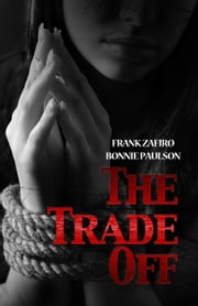 The Trade Off ebook by Frank Zafiro, Bonnie R. Paulson