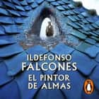 El pintor de almas audiobook by Ildefonso Falcones