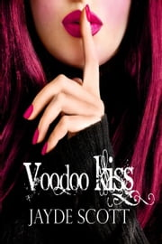 Voodoo Kiss (Ancient Legends Book 3) ebook by Jayde Scott