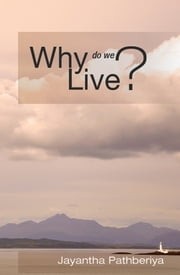 Why do we Live? ebook by Docamali Ltd