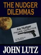 The Nudger Dilemmas ebook by John Lutz
