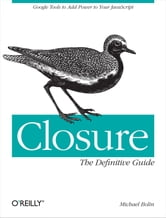 Closure: The Definitive Guide ebook by Michael Bolin