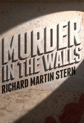 Murder in the Walls ebook by Richard Martin Stern