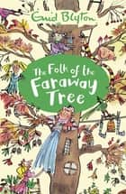 The Folk of the Faraway Tree - Book 3 ebook by