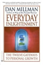 Everyday Enlightenment ebook by Dan Millman