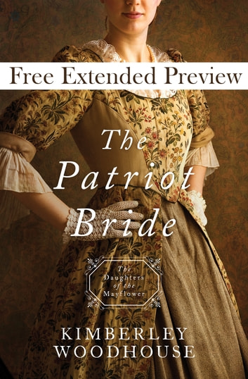 The Patriot Bride (Free Preview) - Daughters of the Mayflower - book 4 ebook by Kimberley Woodhouse