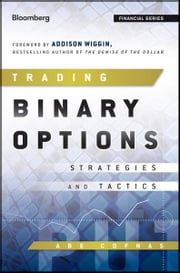 Trading Binary Options - Strategies and Tactics ebook by Abe Cofnas,Addison Wiggin