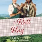 A Roll in the Hay audiobook by Lola Keeley