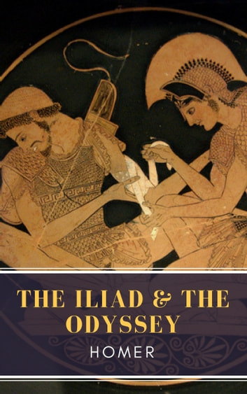 The Iliad & The Odyssey ekitaplar by Homer,MyBooks Classics