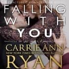 Falling With You audiobook by Carrie Ann Ryan