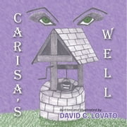CARISA'S WELL ebook by DAVID C. LOVATO