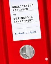 Qualitative Research in Business & Management ebook by Dr. Michael D. Myers