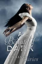 A Beautiful Dark ebook by