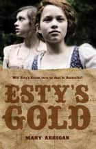 Esty's Gold ebook by Mary Arrigan